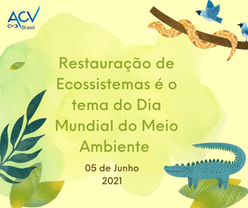 Restauração de Ecossistemas é o tema do Dia Mundial do Meio Ambiente de 2021