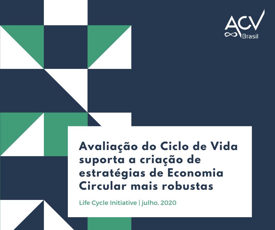 Iniciativa do Ciclo de Vida promove o uso da ACV para alcançar estratégias de EC mais robustas