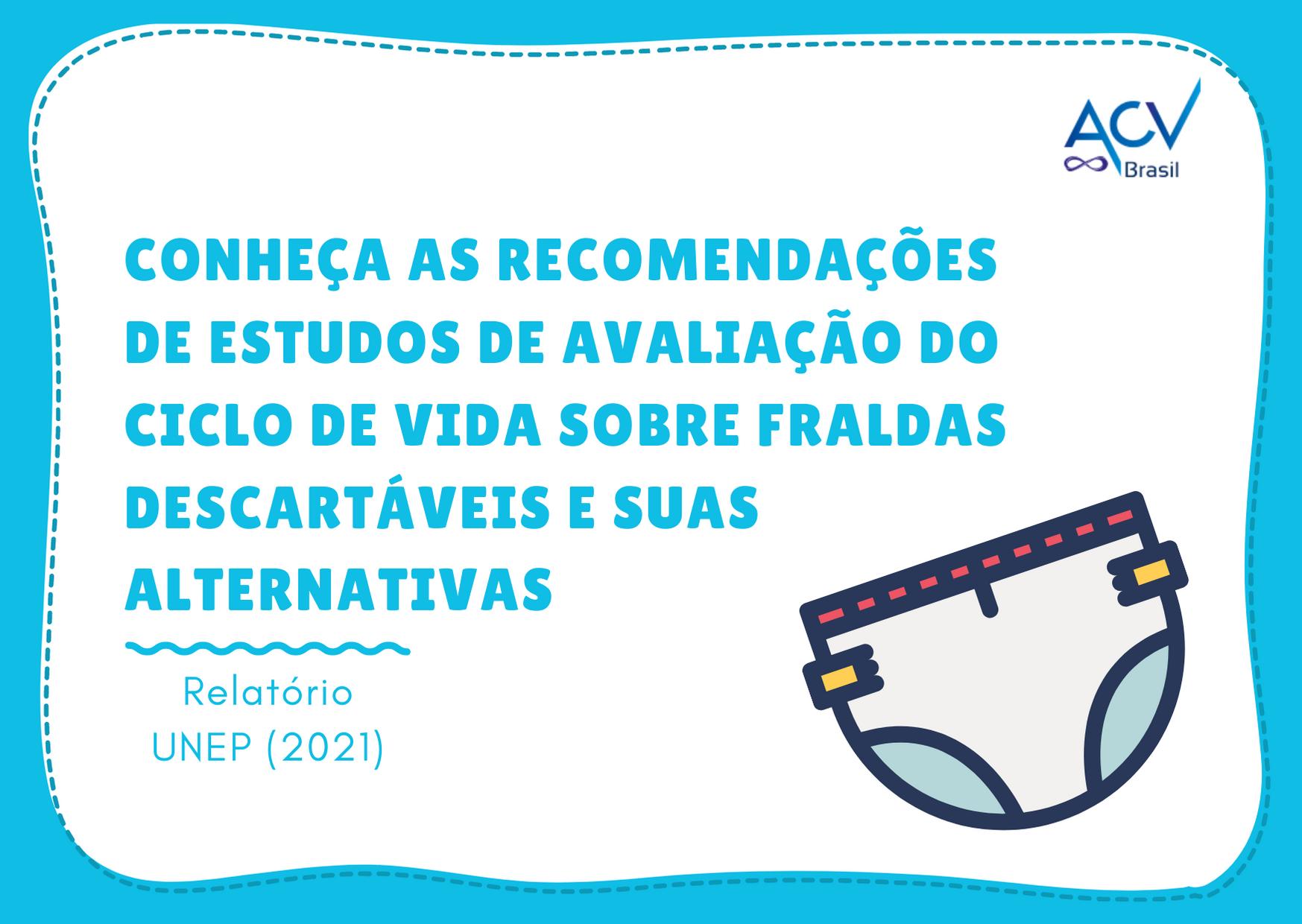 Fraldas descartáveis e suas alternativas: recomendações de estudos de Avaliação do Ciclo de Vida