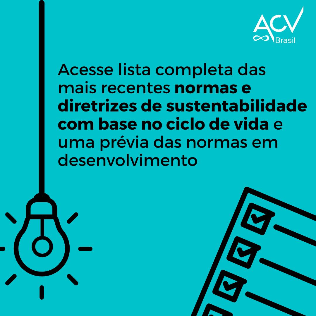 Normas e diretrizes de sustentabilidade com base no ciclo de vida