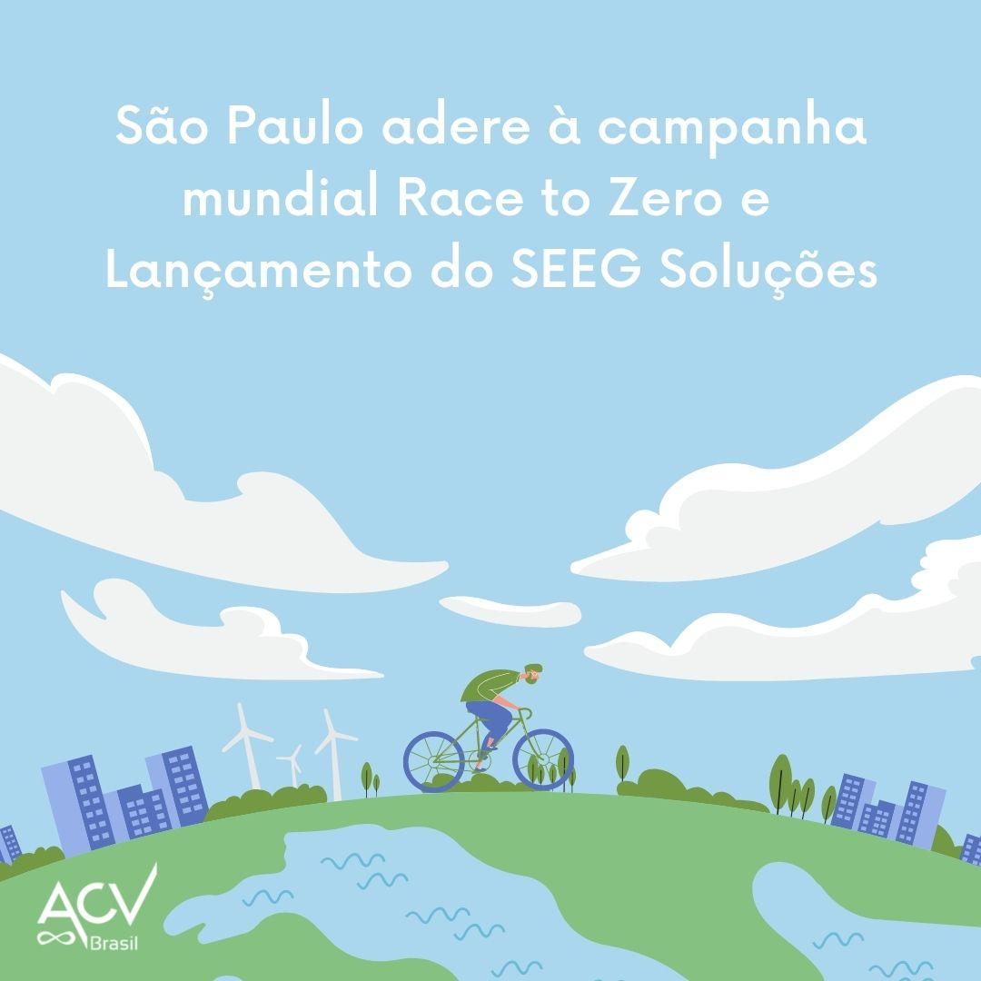 São Paulo adere à campanha mundial Race to Zero e Lançamento do SEEG Soluções